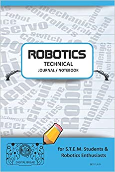 Robotics Technical Journal Notebook - For Stem Students & Robotics Enthusiasts: Build Ideas, Code Plans, Parts List, Troubleshooting Notes, Competition Results, Meeting Minutes, Sky Gplain Descargar PDF Gratis