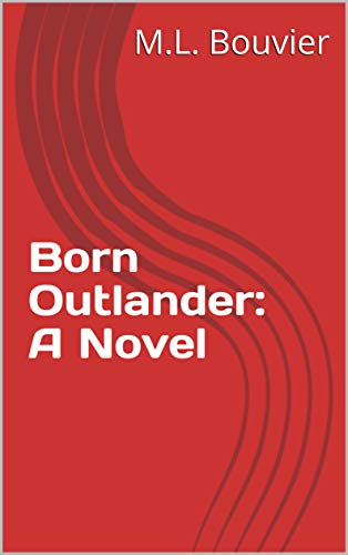 Book: Born Outlander - A Novel by Matthew Bouvier