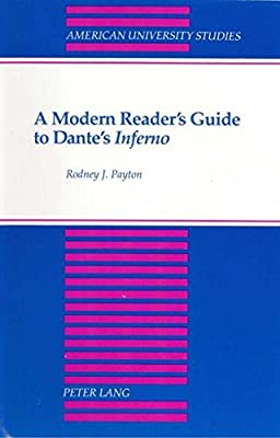 a modern readers guide to dantes inferno american university studies series ii romance languages and literature