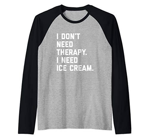 Ice Cream Lovers Gifts I Don't Need Therapy I Need Ice Cream Raglan Baseball Tee