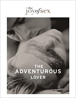 Buy The Joy Of Sex The Adventurous Lover Book Online At Low Prices