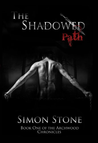 The Shadowed Path (The Archwood Chronicles Book 1)