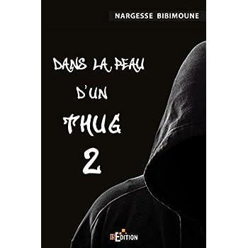 Dans la peau d'un Thug 2 (Romans) (French Edition)