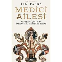 Medici Ailesi: Rönesans Çağı'nda Bankacılık, Siyaset ve Sanat