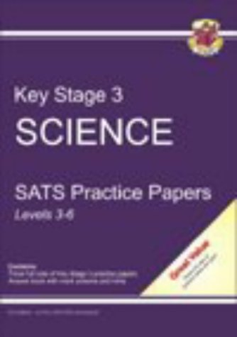 Key Stage Three Science: SATs Practice Papers: Levels 3-6