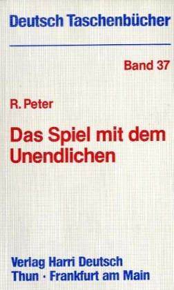 Deutsch Taschenbücher, Nr.37, Das Spiel mit dem Unendlichen