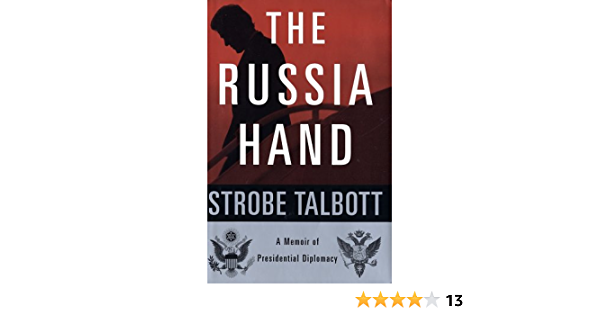 The Russia Hand: A Memoir of Presidential Diplomacy (English Edition)