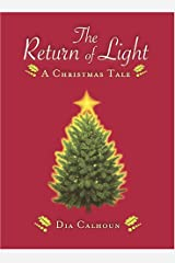 The Return of Light: A Christmas Tale Hardcover