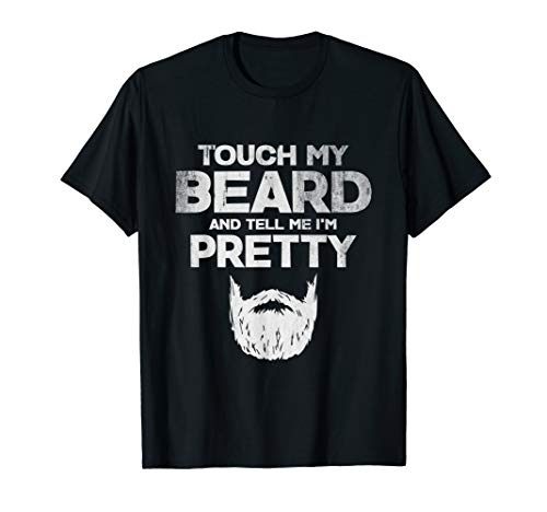 Mens touch my beard and tell me i'm pretty funny beard man gift