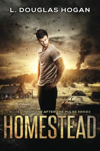 Homestead: A Post-Apocalyptic Tale of Human Survival (After the Pulse) (Volume 1)