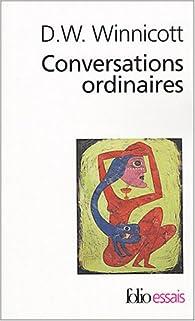 Conversations ordinaires par Donald W. Winnicott