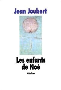 """Afficher """"Les Enfants de Noé"""""""