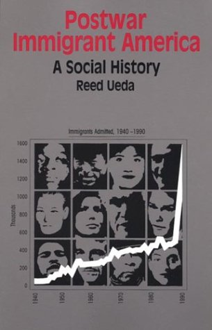 Postwar Immigrant America: A Social History (The Bedford Series in History and Culture)
