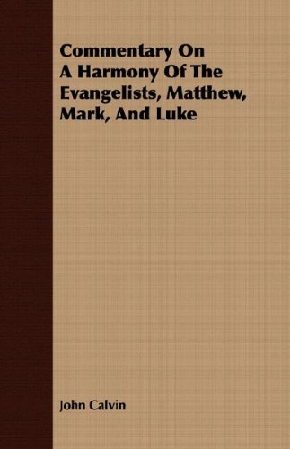 Commentary On A Harmony Of The Evangelists, Matthew, Mark, And Luke pdf epub