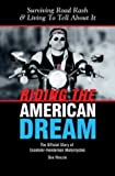Riding The American Dream: Surviving Road Rash & Living To Tell About It: The Official Story of Excelsior-Henderson Motorcycles