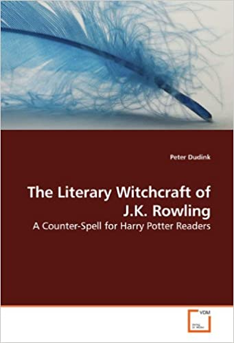 Book The Literary Witchcraft of J.K. Rowling: A Counter-Spell for Harry Potter Readers
