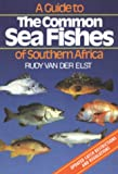 Guide to the Common Sea Fishes of South Africa, BHB International Staff and Robert T. Teske, 1868253945