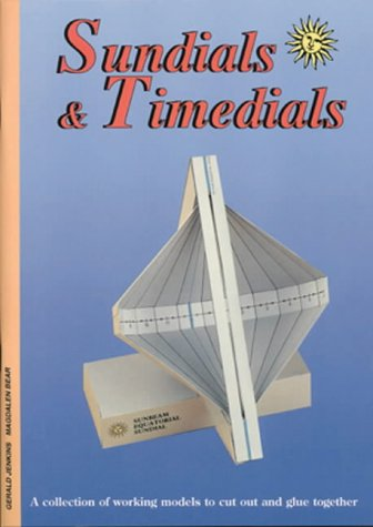 Sun Dials and Time Dials: A Collection of Working Models to Cut and Glue Together