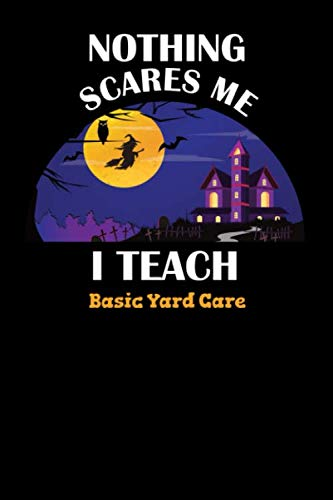 Nothing Scares Me I Teach Basic Yard Care: Halloween Planner October 2019-2020 - 6