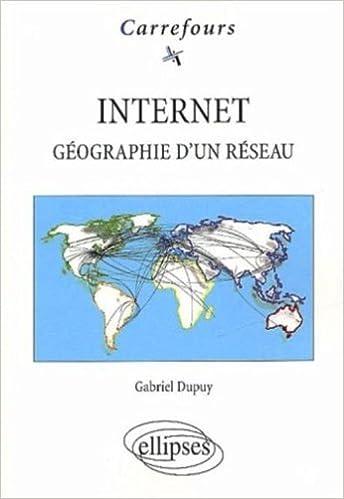 Téléchargement Internet : Géographie d'un réseau epub, pdf