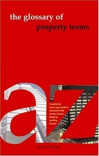 Glossary Of Property Terms By Lasalle  Jones Lang  Estates Gazette 2Nd  Second  Edition  2004