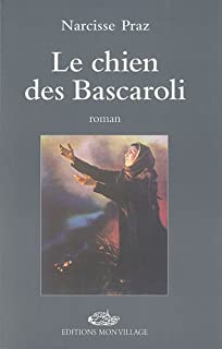Le chien des Bascaroli : roman, Praz, Narcisse