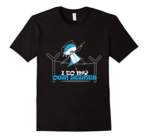 I Do My Own Stunts Blindfolded Funny T Shirt