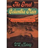 img - for [ { THE GREAT COLUMBIA PLAIN: A HISTORICAL GEOGRAPHY, 1805-1910 (WEYERHAEUSER ENVIRONMENTAL CLASSICS) } ] by Meinig, D W (AUTHOR) Oct-01-1995 [ Paperback ] book / textbook / text book