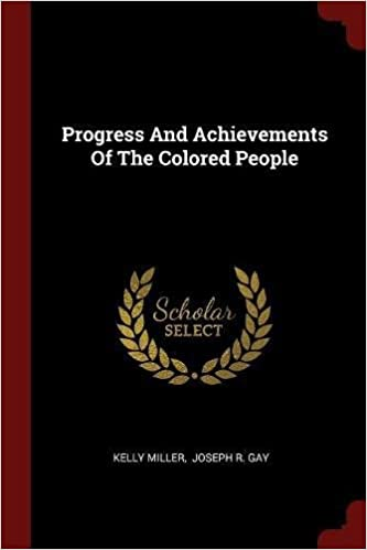 progress and achievements of the colored people kelly miller joseph r gay 9781376266634 amazoncom books - Colored People Book