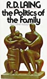 The Politics of the Family, R. D. Laing, 0394718097