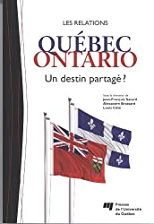 Les relations Québec-Ontario : Un destin partagé ?