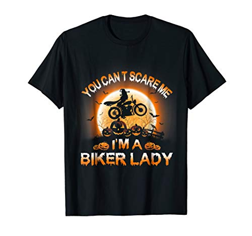 You Can't Scare Me I'm A Biker Lady T-Shirt| Biker Halloween