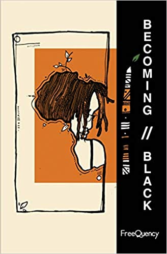 Becoming Black by FreeQuency