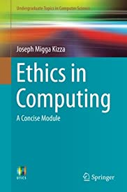 Ethics in Computing: A Concise Module (Undergraduate Topics in Computer Science)