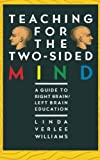 Teaching for the Two-Sided Mind, Linda V. Williams and Linda Williams, 0671622390