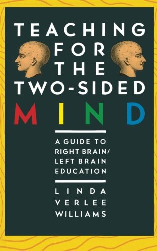 Teaching for the Two-Sided Mind: A Guide to Right Brain/ Left Brain Education (Touchstone Books (Paperback))