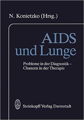 A.I.D.S. und Lunge: Probleme in der Diagnostik - Chancen in der Therapie