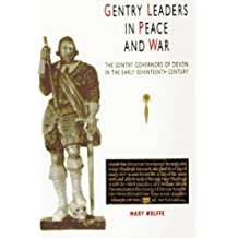 Gentry Leaders In Peace And War: The Gentry Governors of Devon in the Early Seventeenth Century
