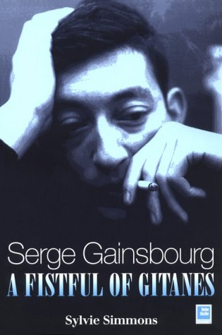 Serge Gainsbourg: A Fistful of Gitanes ebook