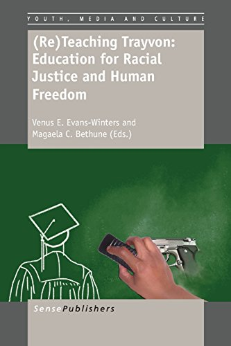 (Re)Teaching Trayvon: Education for Racial Justice and Human Freedom (Youth, Media, and Culture)
