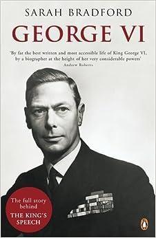 Book George VI: The Dutiful King by Sarah Bradford (2011-01-27)