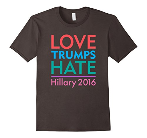 Love Trumps Hate Hillary 2016 T-Shirt