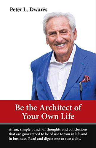 Be the Architect of Your Own Life (Be The Architect Of Your Own Life)
