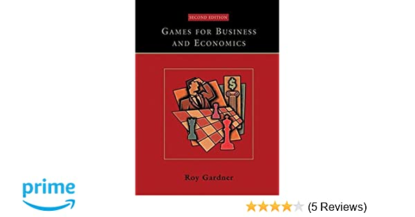 Games for business and economics roy gardner 9780471230717 amazon games for business and economics roy gardner 9780471230717 amazon books fandeluxe Choice Image