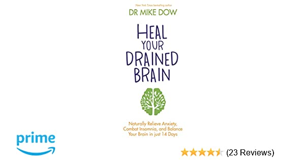 Combat Insomnia Heal Your Drained Brain Naturally Relieve Anxiety and Balance Your Brain in Just 14 Days