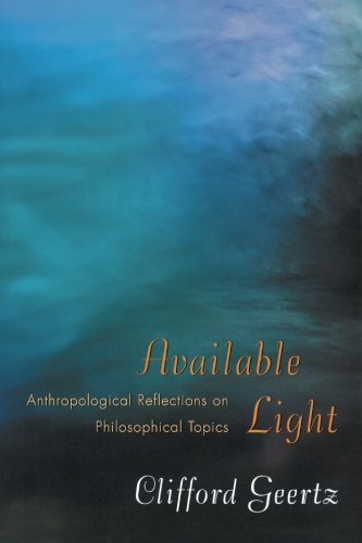 Available Light: Anthropological Reflections on Philosophical Topics.