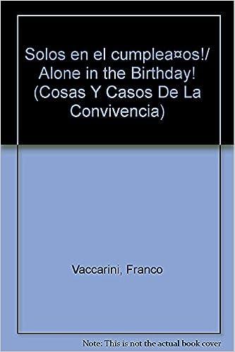 Solos en el cumpleaños!/ Alone in the Birthday! (Cosas Y ...
