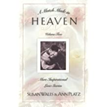 2: A Match Made in Heaven Volume II: More Inspirational Love Stories (Match Made in Heaven)