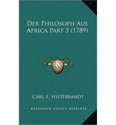 Download Der Philosoph Aus Africa Part 3 (1789) Der Philosoph Aus Africa Part 3 (1789) (Hardback)(German) - Common pdf