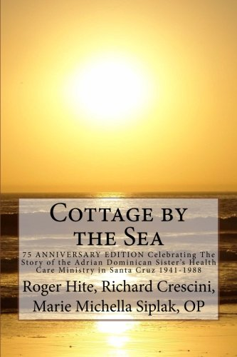 Sea Cottage (Cottage by the Sea: The Story of the Adrian Dominican Sister's Health Care Ministry in Santa Cruz 1941-1988)